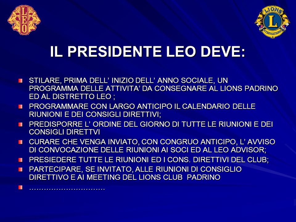 IL PRESIDENTE LEO DEVE: