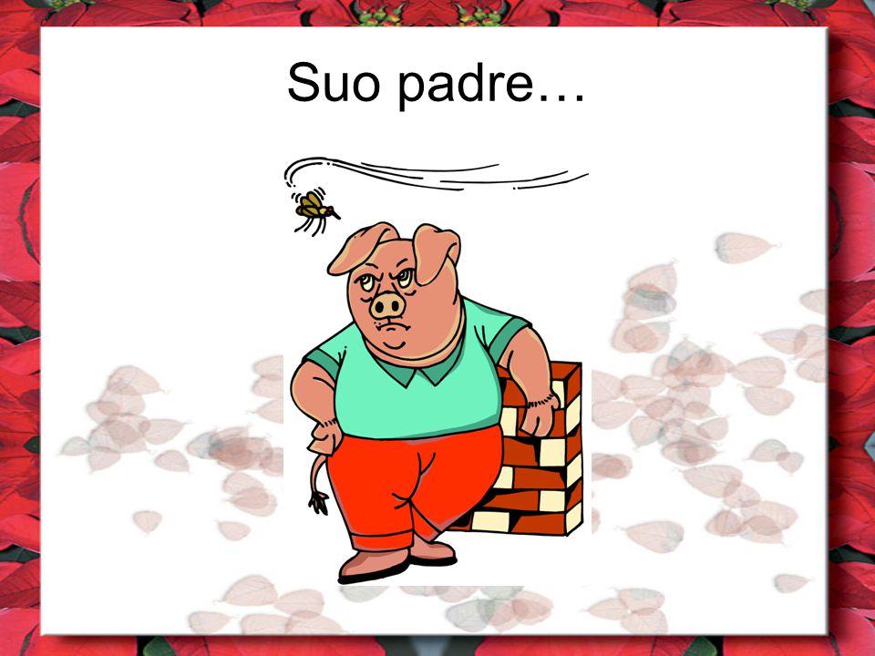 Suo padre…