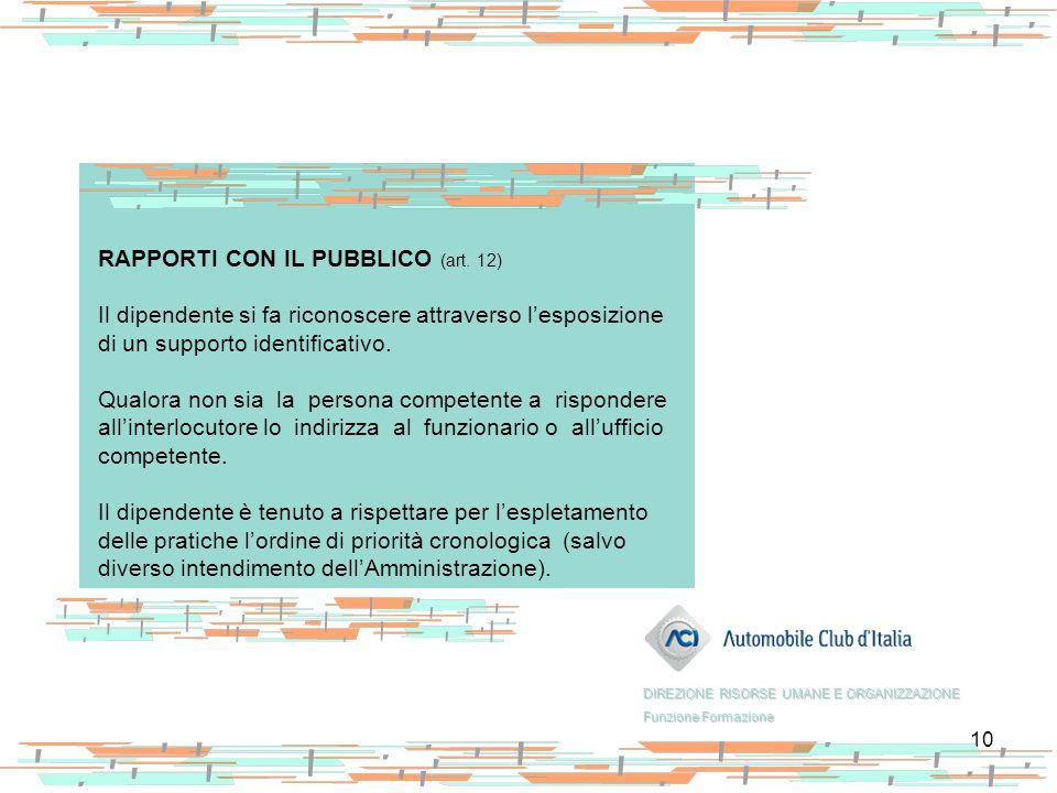 RAPPORTI CON IL PUBBLICO (art. 12)