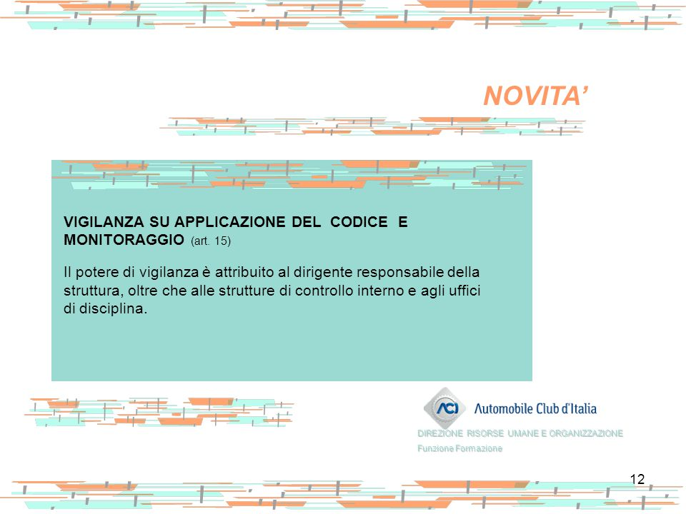 NOVITA' VIGILANZA SU APPLICAZIONE DEL CODICE E MONITORAGGIO (art. 15)