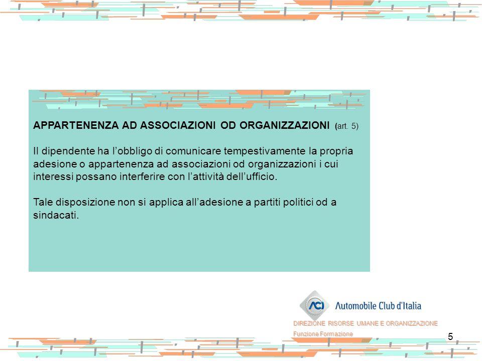 APPARTENENZA AD ASSOCIAZIONI OD ORGANIZZAZIONI (art. 5)
