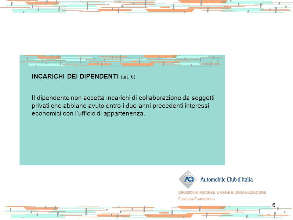 INCARICHI DEI DIPENDENTI (art. 6)