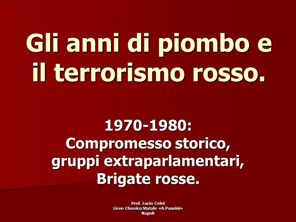 Gli anni di piombo e il terrorismo rosso.