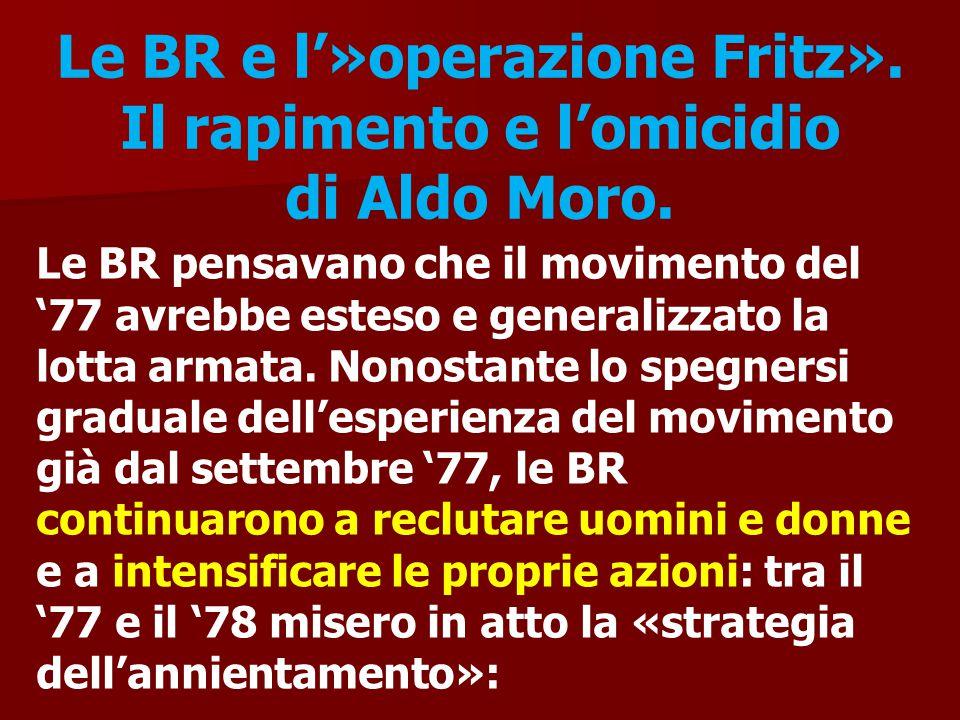 Le BR e l'»operazione Fritz». Il rapimento e l'omicidio di Aldo Moro.