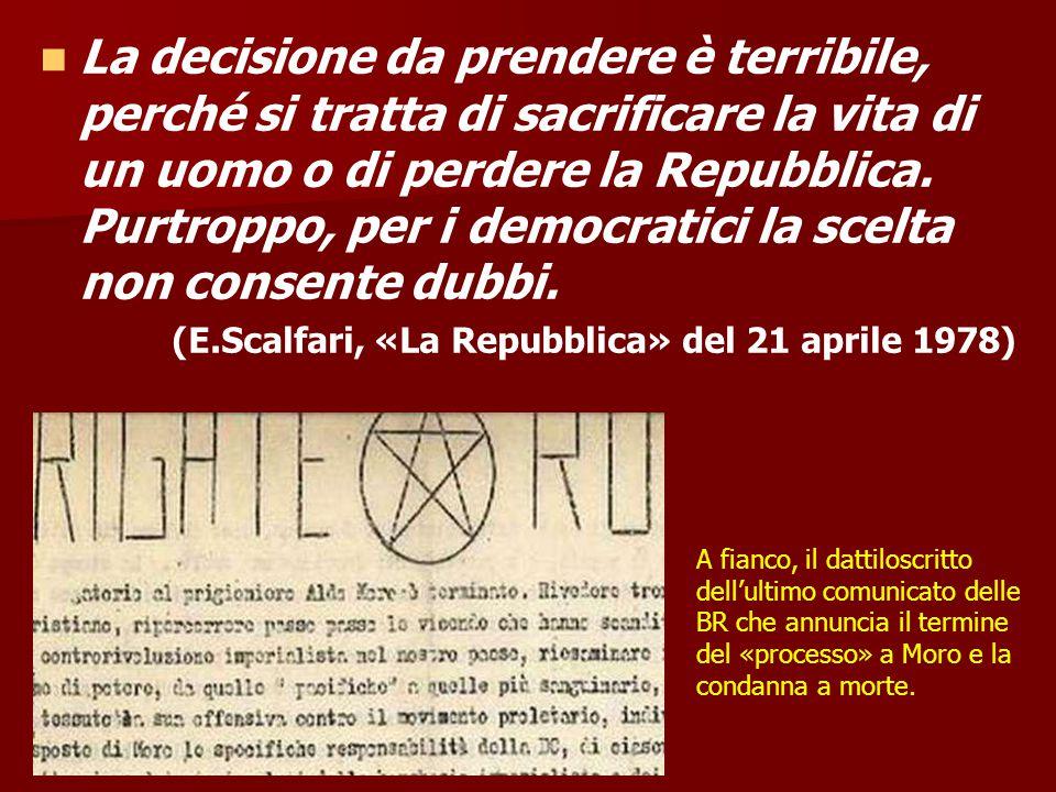 La decisione da prendere è terribile, perché si tratta di sacrificare la vita di un uomo o di perdere la Repubblica. Purtroppo, per i democratici la scelta non consente dubbi.
