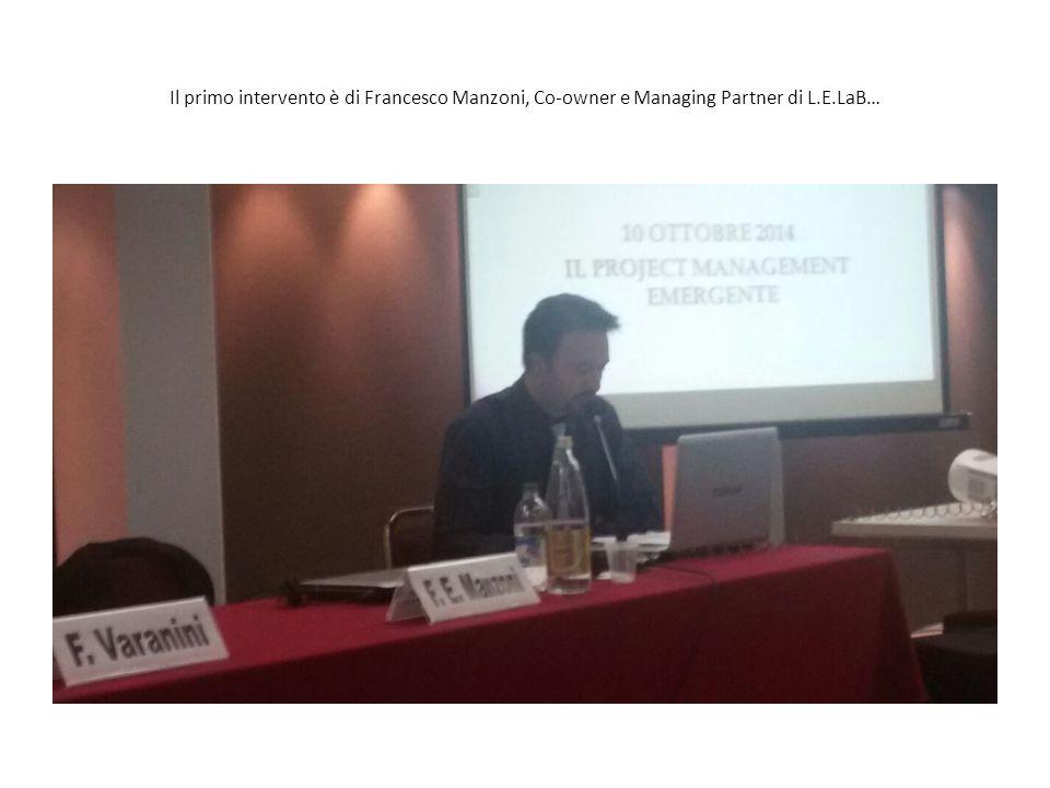 Il primo intervento è di Francesco Manzoni, Co-owner e Managing Partner di L.E.LaB…