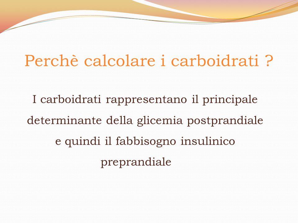 Perchè calcolare i carboidrati