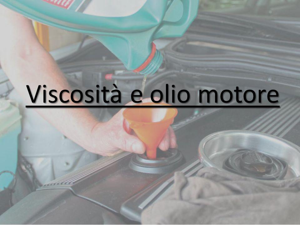 Viscosità e olio motore