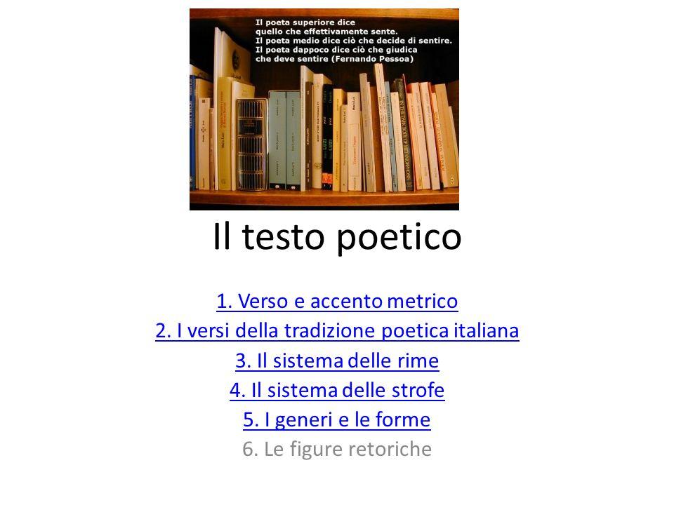 Il testo poetico 1. Verso e accento metrico