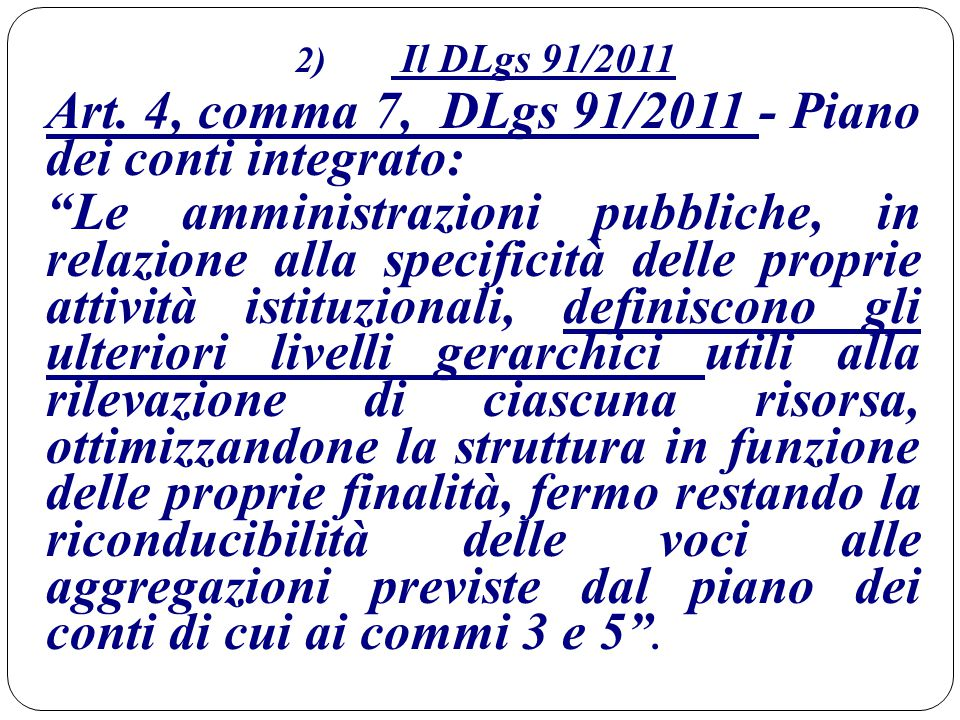 Art. 4, comma 7, DLgs 91/2011 - Piano dei conti integrato: