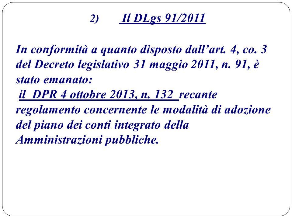 2) Il DLgs 91/2011 In conformità a quanto disposto dall'art. 4, co. 3 del Decreto legislativo 31 maggio 2011, n. 91, è stato emanato: