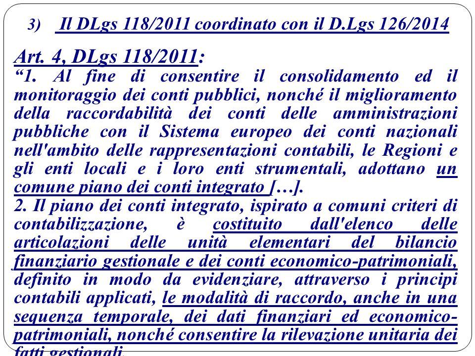 3) Il DLgs 118/2011 coordinato con il D.Lgs 126/2014