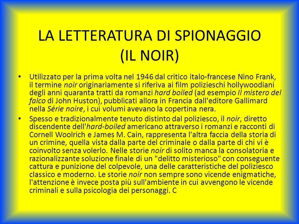 LA LETTERATURA DI SPIONAGGIO (IL NOIR)
