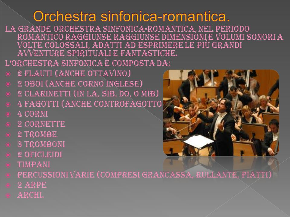 Orchestra sinfonica-romantica.