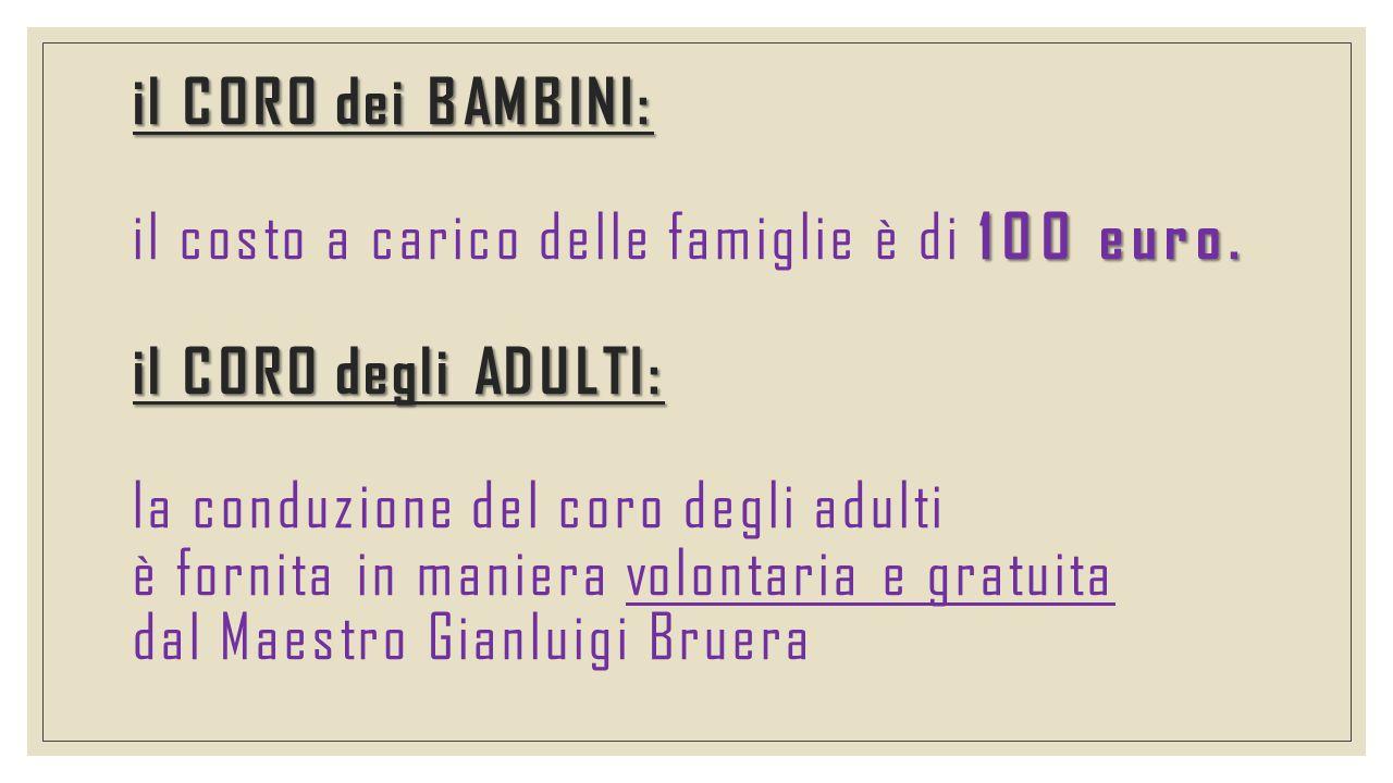 il CORO dei BAMBINI: il costo a carico delle famiglie è di 100 euro