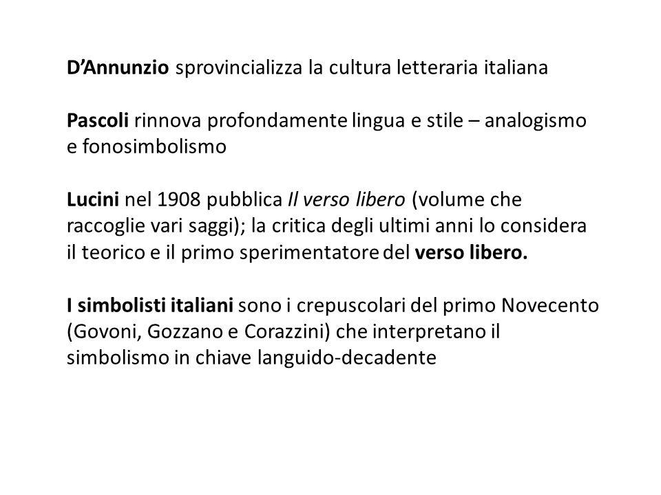 D'Annunzio sprovincializza la cultura letteraria italiana