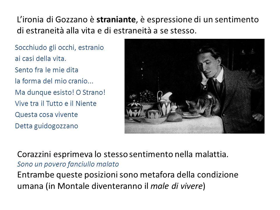 Corazzini esprimeva lo stesso sentimento nella malattia.