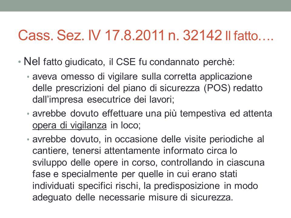 Cass. Sez. IV 17.8.2011 n. 32142 Il fatto…. Nel fatto giudicato, il CSE fu condannato perchè: