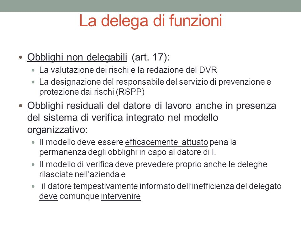 La delega di funzioni Obblighi non delegabili (art. 17):