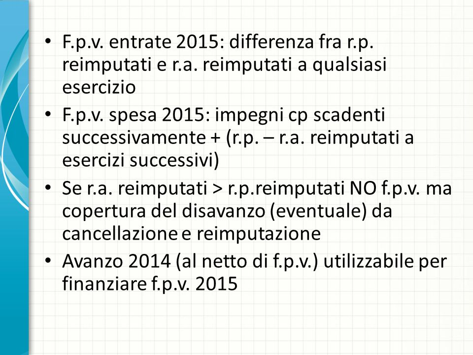 F. p. v. entrate 2015: differenza fra r. p. reimputati e r. a