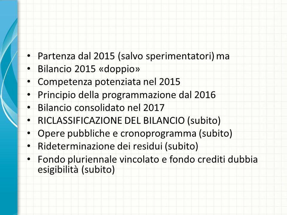 Partenza dal 2015 (salvo sperimentatori) ma Bilancio 2015 «doppio»