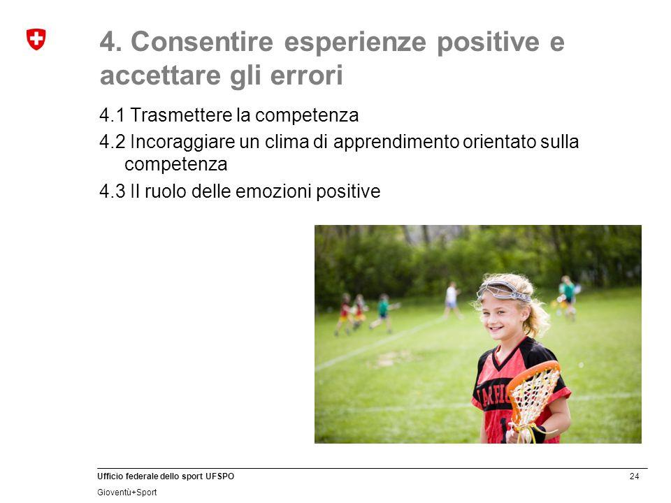 4. Consentire esperienze positive e accettare gli errori