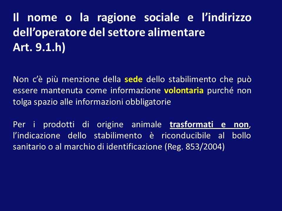 Il nome o la ragione sociale e l'indirizzo dell'operatore del settore alimentare