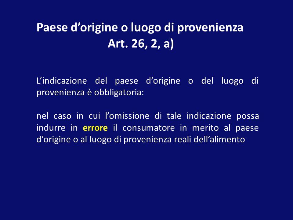 Paese d'origine o luogo di provenienza Art. 26, 2, a)
