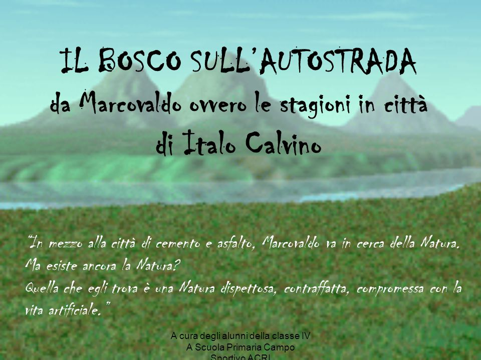 IL BOSCO SULL'AUTOSTRADA da Marcovaldo ovvero le stagioni in città di Italo Calvino