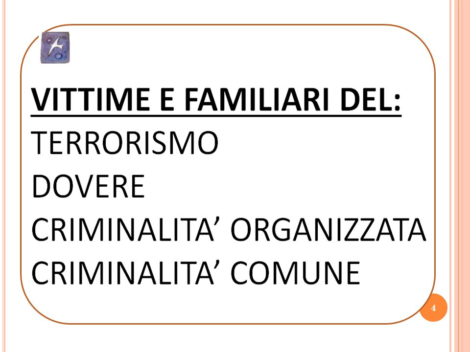 VITTIME E FAMILIARI DEL: TERRORISMO DOVERE CRIMINALITA' ORGANIZZATA