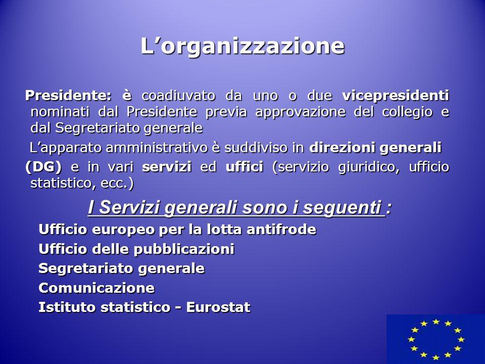 L'organizzazione I Servizi generali sono i seguenti :