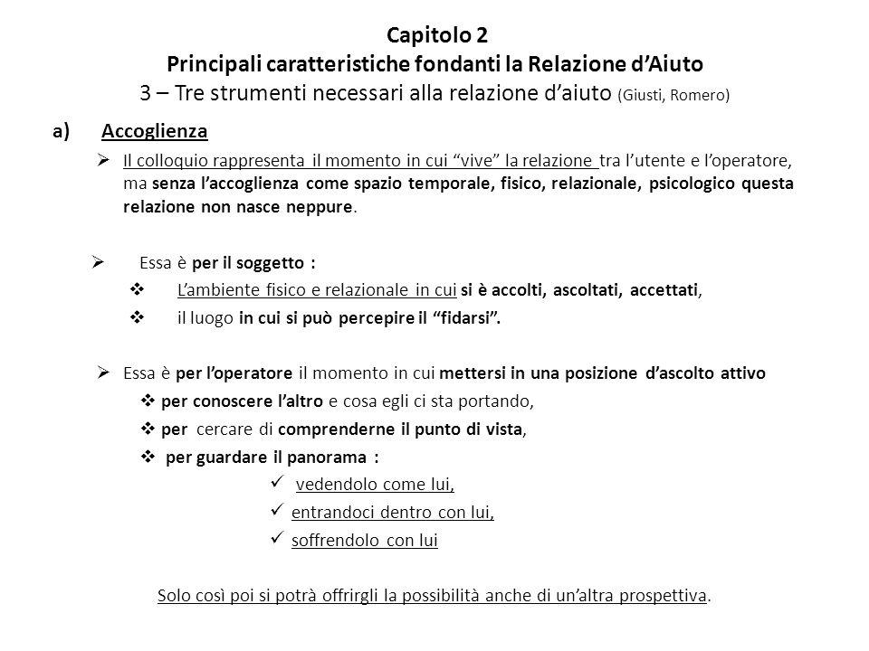 Capitolo 2 Principali caratteristiche fondanti la Relazione d'Aiuto 3 – Tre strumenti necessari alla relazione d'aiuto (Giusti, Romero)