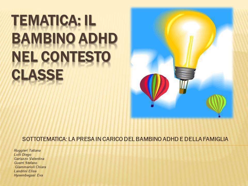 TEMATICA: IL BAMBINO ADHD NEL CONTESTO CLASSE