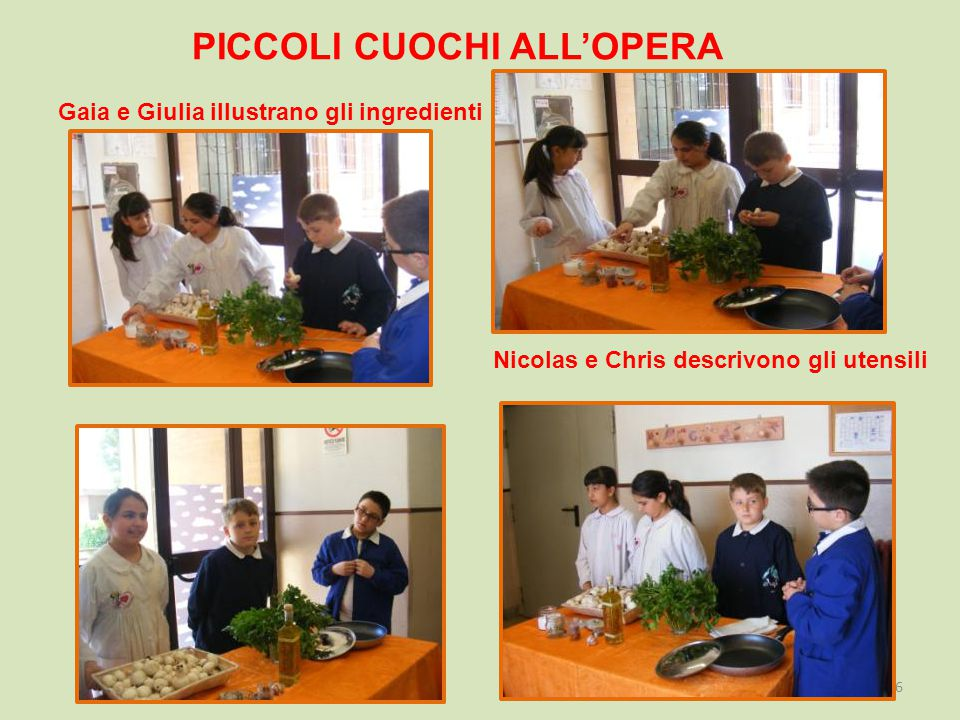 PICCOLI CUOCHI ALL'OPERA Gaia e Giulia illustrano gli ingredienti