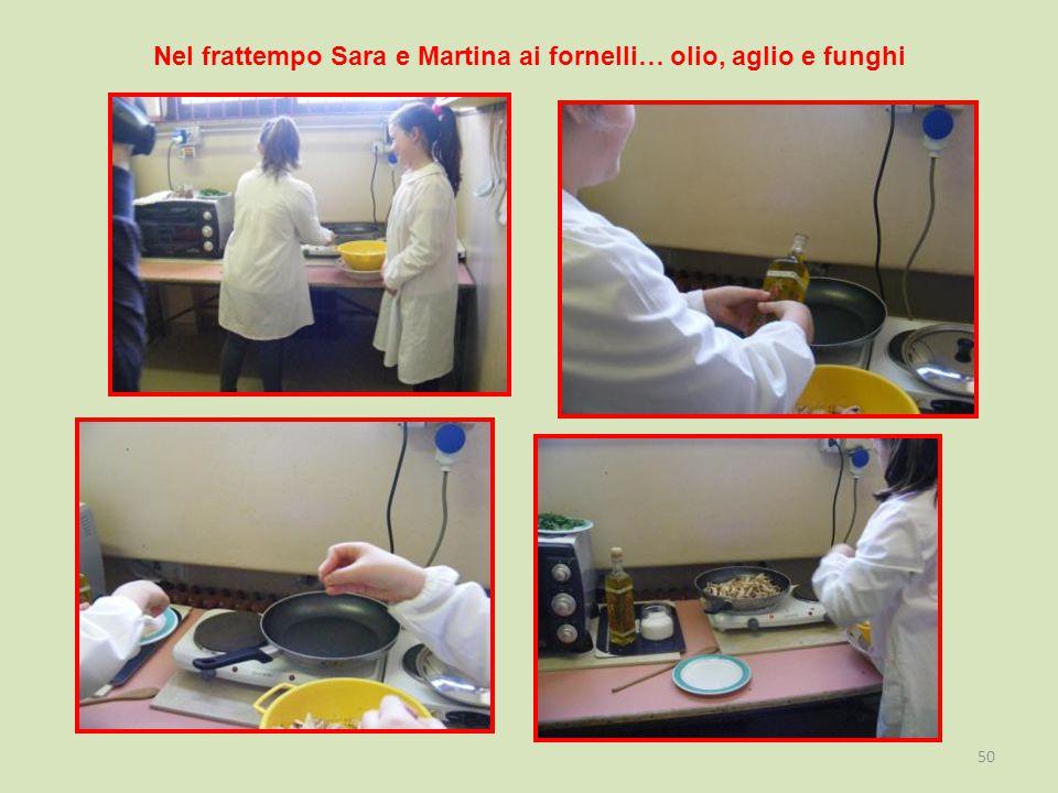 Nel frattempo Sara e Martina ai fornelli… olio, aglio e funghi
