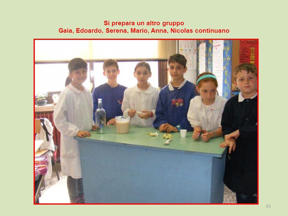 Si prepara un altro gruppo Gaia, Edoardo, Serena, Mario, Anna, Nicolas continuano