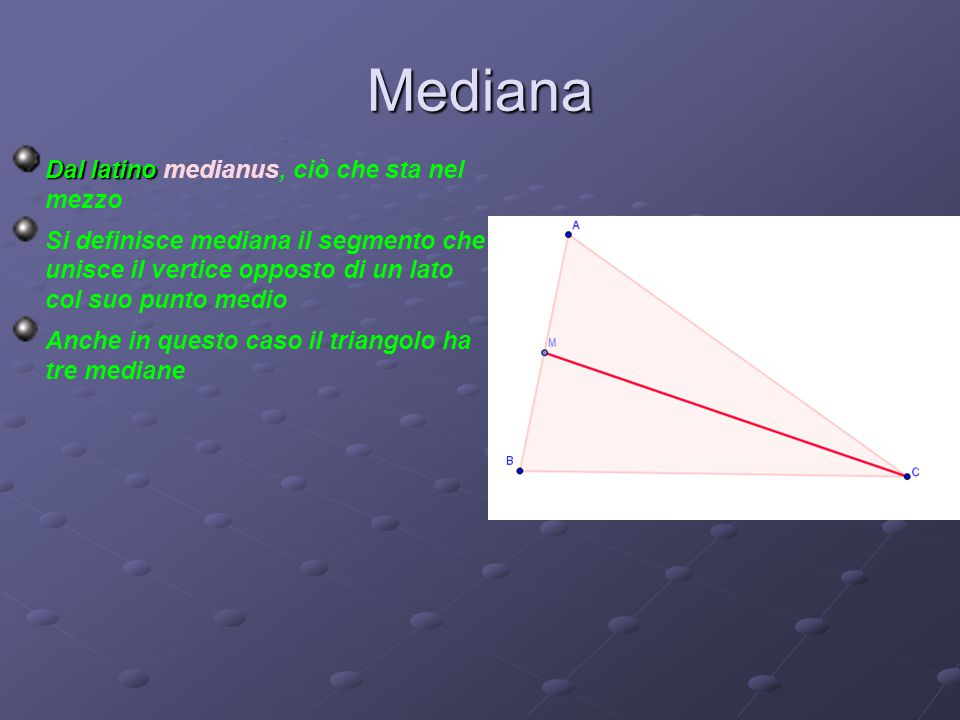 Mediana Dal latino medianus, ciò che sta nel mezzo