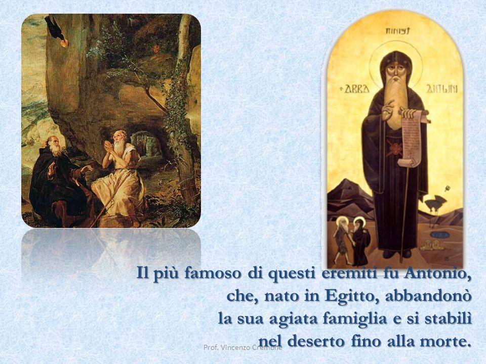 Il più famoso di questi eremiti fu Antonio,