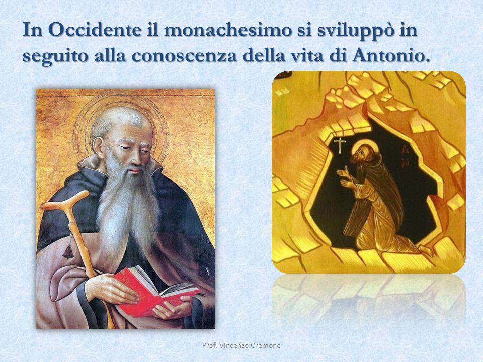 In Occidente il monachesimo si sviluppò in seguito alla conoscenza della vita di Antonio.