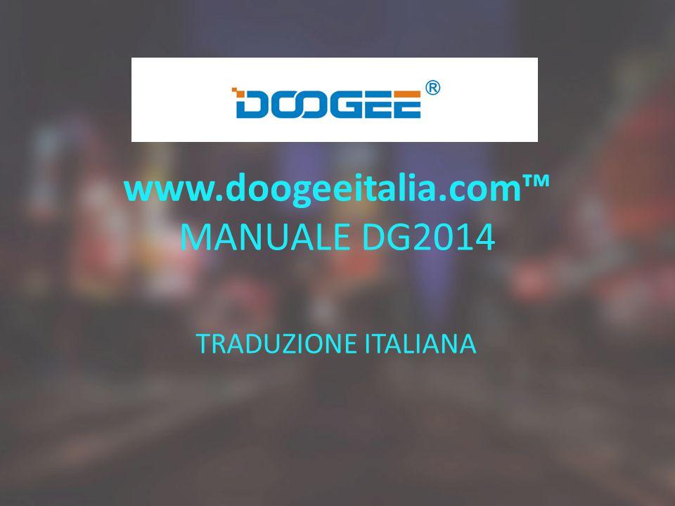 www.doogeeitalia.com™ MANUALE DG2014