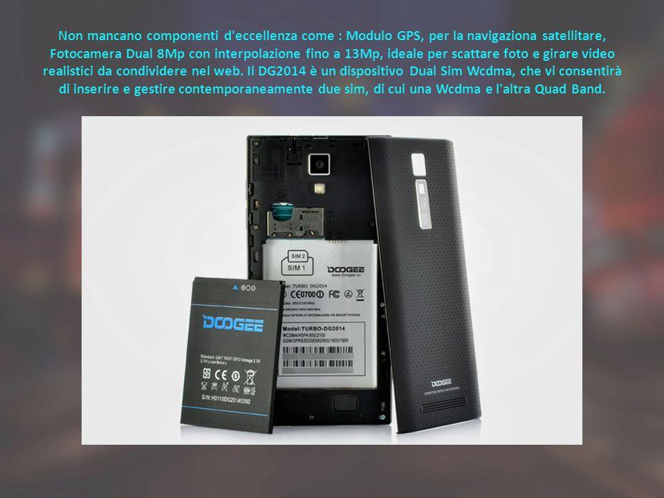 Non mancano componenti d eccellenza come : Modulo GPS, per la navigaziona satellitare, Fotocamera Dual 8Mp con interpolazione fino a 13Mp, ideale per scattare foto e girare video realistici da condividere nel web.