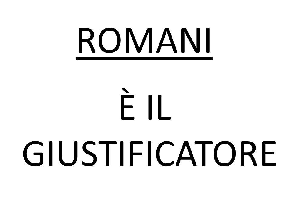 ROMANI È IL GIUSTIFICATORE