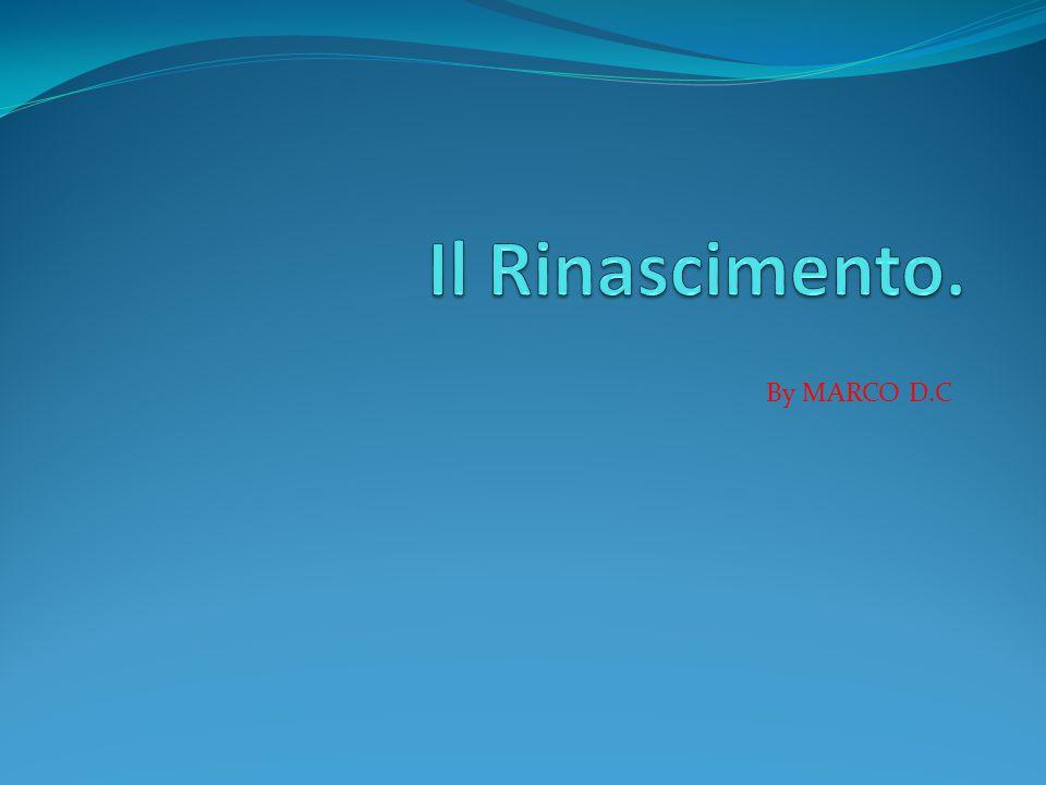 Il Rinascimento. By MARCO D.C