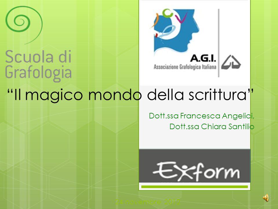 Il magico mondo della scrittura Dott. ssa Francesca Angelici, Dott