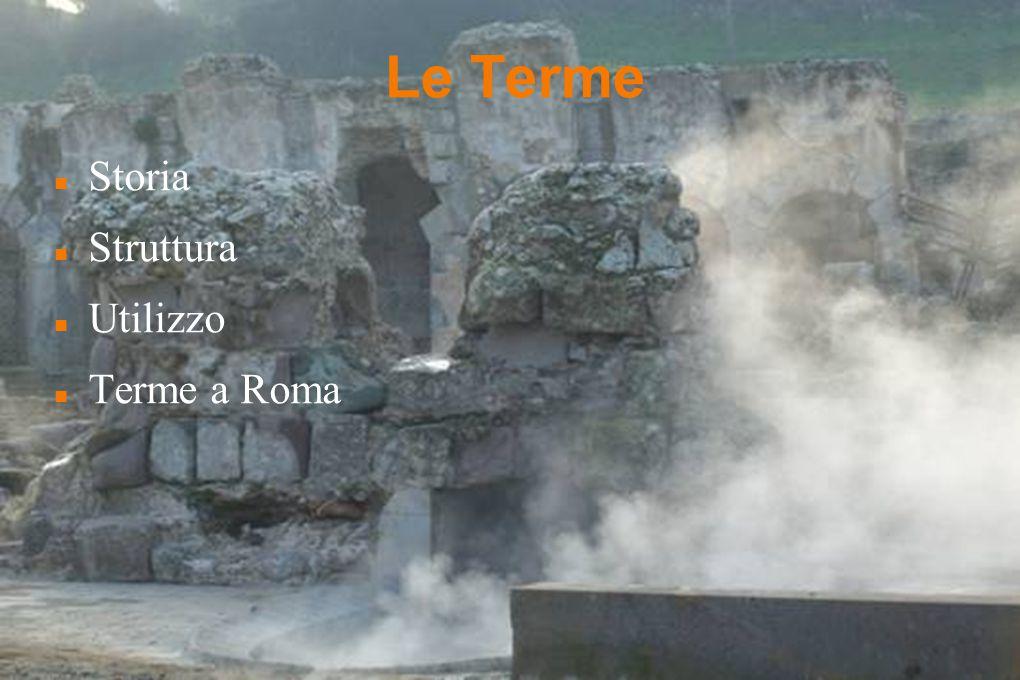 Le Terme Storia Struttura Utilizzo Terme a Roma