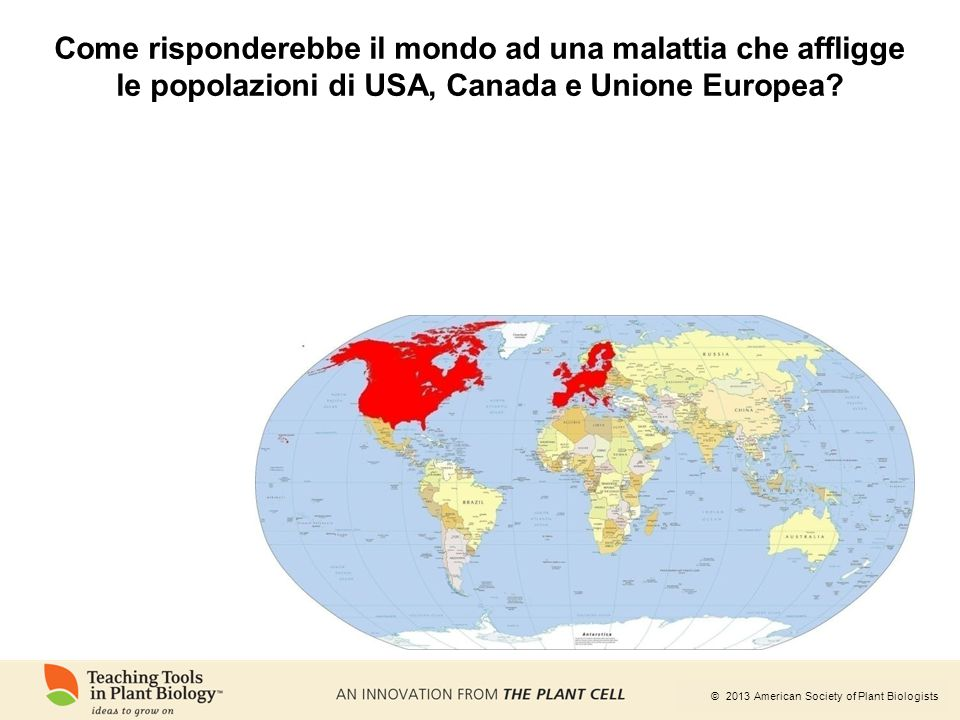 Come risponderebbe il mondo ad una malattia che affligge le popolazioni di USA, Canada e Unione Europea