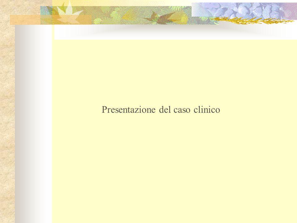 Presentazione del caso clinico