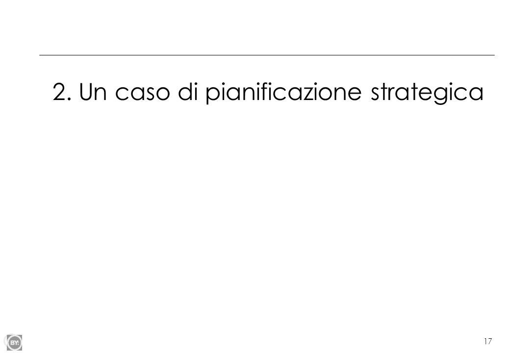 2. Un caso di pianificazione strategica