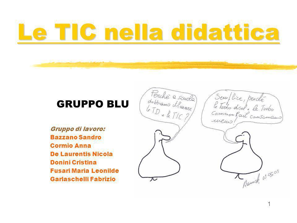 Le TIC nella didattica GRUPPO BLU Gruppo di lavoro: Bazzano Sandro
