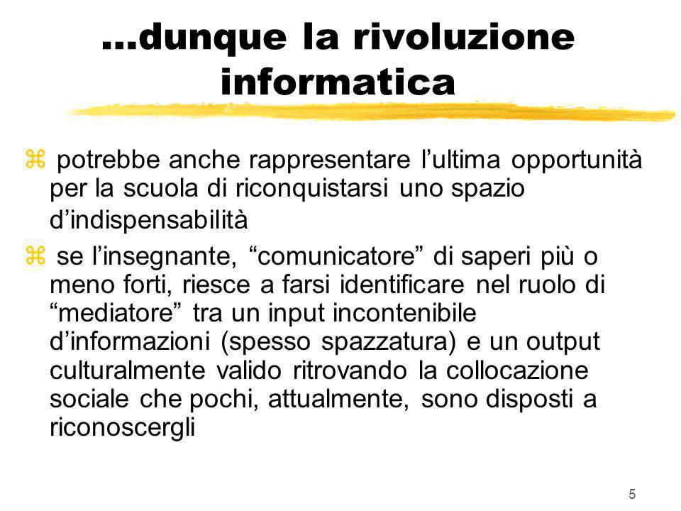 …dunque la rivoluzione informatica